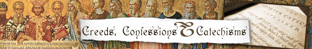 Creeds, Confessions & Catechisms
