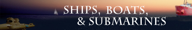 Ships, Boats & Submarines