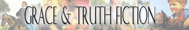 Grace & Truth Fiction