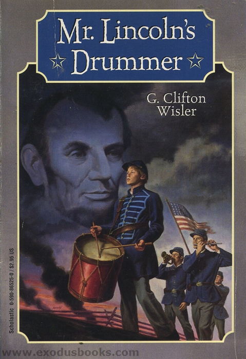a literary analysis of civil war in mr lincolns drumer by g clifton wisler In civil wars, a family disaster forces a married couple, who were activists in the  civil rights movement, to become  he provides a visual interpretation sure to  resonate with young readers collier  wisler, g clifton mr lincoln's drummer.