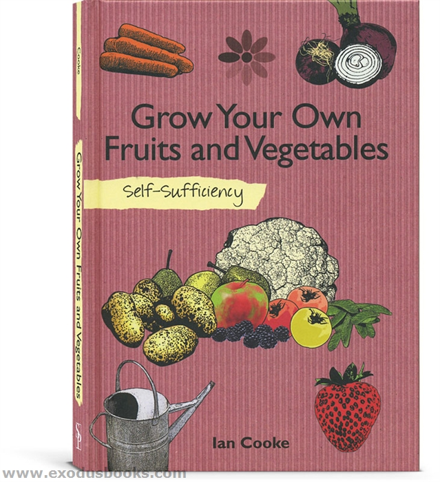 Grow your own fruits and vegetables exodus books for Grow your own vegetables