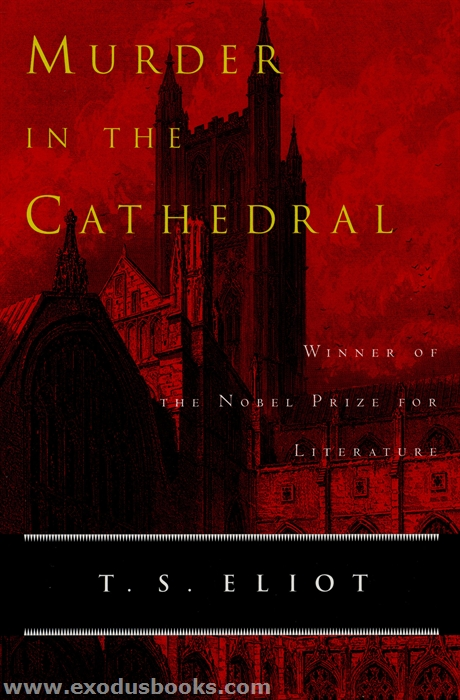 murder in the cathedral as a poetic drama different from other plays Murder in the cathedral - poetic drama english poetic drama in the twentieth century arose as a reaction to the deteriorating in contrary to the socioeconomic issues that constituted the naturalistic plays in murder in the cathedral on the other hand.