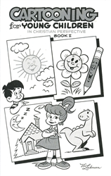 Cartooning for Young Children Book I