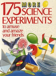 175 More Science Experiments to Amuse & Amaze Your Friends