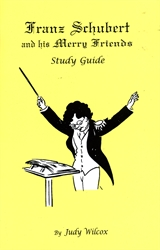 Franz Schubert and His Merry Friends - Study Guide