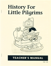 History for Little Pilgrims - Teacher Manual