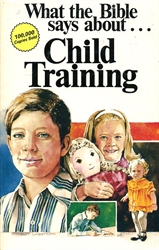 What the Bible Says About...Child Training