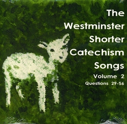 Westminster Shorter Catechism Songs Volume 2 - CD
