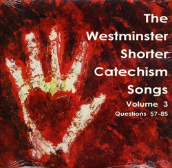 Westminster Shorter Catechism Songs Volume 3 - CD