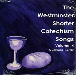 Westminster Shorter Catechism Songs Volume 4 - CD