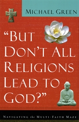 """But Don't All Religions Lead to God?"""