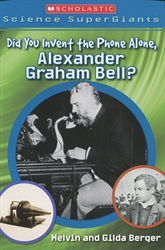 Did You Invent The Phone All Alone, Alexander Graham Bell?