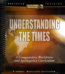 Understanding the times (teachers manual) (a comparative worldview.