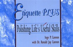 Etiquette Plus: Polishing Life's Useful Skills