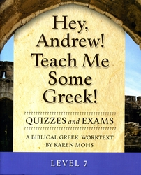 Hey, Andrew! Teach Me Some Greek! 7 - Quizzes/Exams