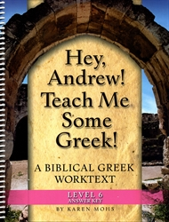 "Hey, Andrew! Teach Me Some Greek! 6 - ""Full Text"" Answer Key"