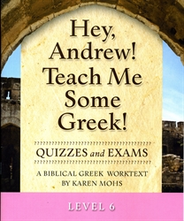Hey, Andrew! Teach Me Some Greek! 6 - Quizzes/Exams