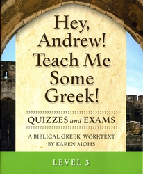 Hey, Andrew! Teach Me Some Greek! 3 - Quizzes/Exams