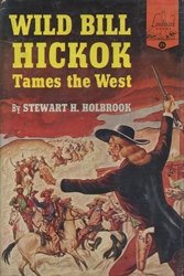 Wild Bill Hickock Tames the West