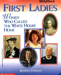 First Ladies: The Women Who Called the White House Home