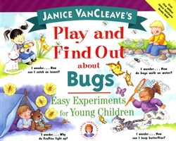 Janice VanCleave's Play and Find Out About Bugs