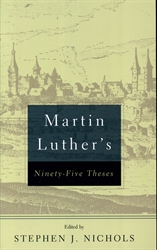 Martin Luther's Ninety-Five Theses - Exodus Books
