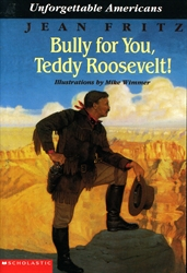 Bully For You, Teddy Roosevelt