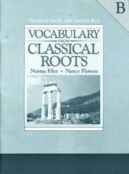 Vocabulary From Classical Roots B - Teacher's Guide