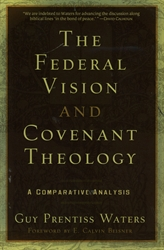 Federal Vision and Covenant Theology