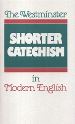 Westminster Shorter Catechism in Modern English - Exodus Books