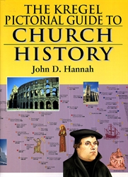 Kregel Pictorial Guide to Church History Volume 1