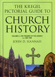 Kregel Pictorial Guide to Church History Volume 3