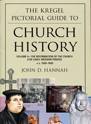 Kregel Pictorial Guide to Church History Volume 4