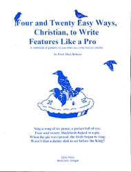 Four and Twenty Easy Ways, Christian, to Write Featuers Like a Pro