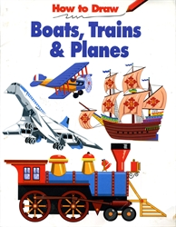 How to Draw Boats, Trains & Planes
