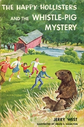 Happy Hollisters and the Whistle Pig Mystery