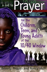 Call to Prayer for the Children, Teens, and Young Adults of the 10/40 Window