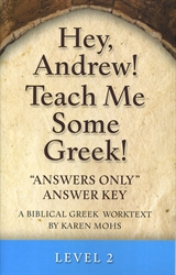 "Hey, Andrew! Teach Me Some Greek! 2 - ""Answers Only"" Answer Key"