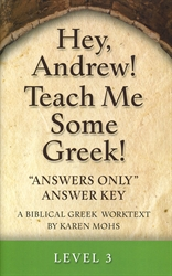 "Hey, Andrew! Teach Me Some Greek! 3 - ""Answers Only"" Answer Key"