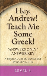 "Hey, Andrew! Teach Me Some Greek! 5 - ""Answers Only"" Answer Key"