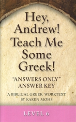 "Hey, Andrew! Teach Me Some Greek! 6 - ""Answers Only"" Answer Key"