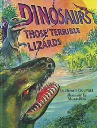 Dinosaurs, Those Terrible Lizards