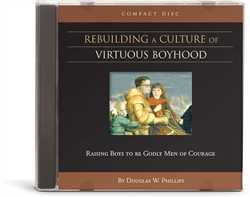 Rebuilding a Culture of Virtuous Boyhood - CD