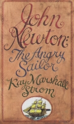 John Newton: The Angry Sailor - Exodus Books