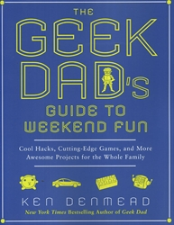 Geek Dad's Guide to Weekend Fun