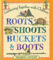 Roots Shoots Buckets & Boots
