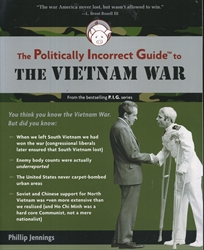 Politically Incorrect Guide to the Vietnam War