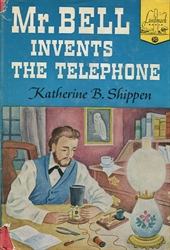Mr. Bell Invents the Telephone