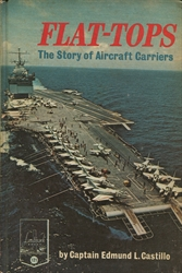 Flat-tops: The Story of Aircraft Carriers