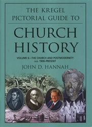 Kregel Pictorial Guide to Church History Volume 6